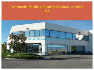 Commercial Building Cleaning Services in Lorton VA