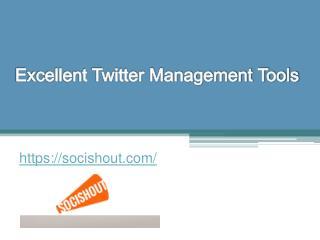 Excellent Twitter Management Tools - Socishout.com
