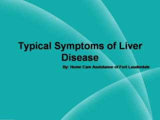 Typical Symptoms of Liver Disease
