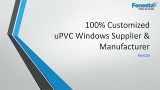 100% Customized uPVC Windows Manufacturer in India