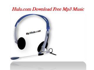 Hulu.com free Mp3 Songs