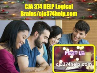 CJA 374 HELP Logical Brains/cja374help.com