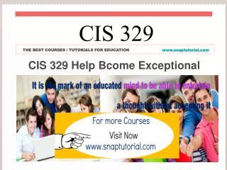 CIS 329 Help Bcome Exceptional / snaptutorial.com