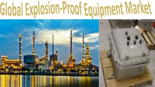 Global Explosion-Proof Equipment Market