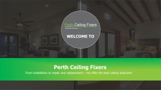 Ceiling Contractors in Perth | Perth Ceiling Fixers