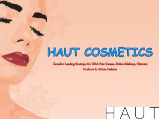 Ethical Fashion Haut Cosmetics Online