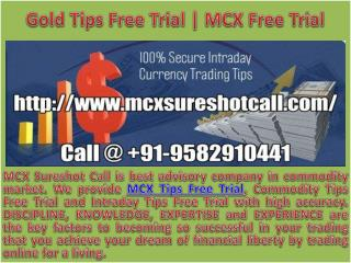 Gold Tips FreeTrial   MCX Free Trial