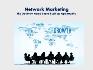 Network Marketing – The Optimum Home-based Business Opportunity