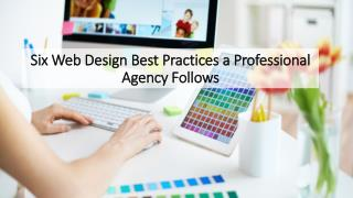 Six Web Design Best Practices a Professional Agency Follows
