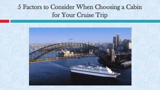 5 Factors to Consider When Choosing a Cabin for Your Cruise Trip