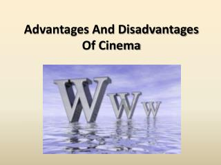 Advantages And Disadvantages Of Cinema
