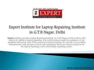 Expert Institute for Laptop Repairing Course in G.T.B Nagar, Delhi