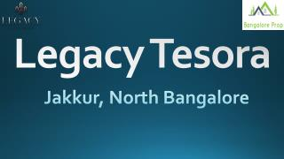 Legacy Tesora North Bangalore