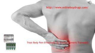 Get Instant Relief from Pain within Short period of Time by Tramjet(Generic Ultram) | Onlinebuydrugs.com