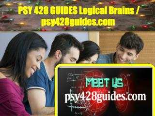 PSY 428 GUIDES Logical Brains / psy428guides.com