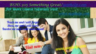 BSHS 305 Something Great /uophelp.com