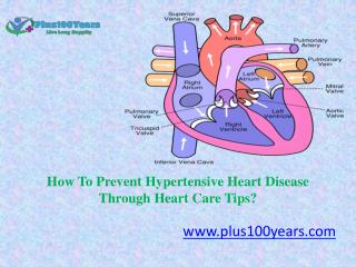 How to prevent hypertensive heart disease through heart care tips