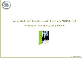 Integrated SMS functions with Ericsson MD110 DNA Omnigate DNA Messaging Server