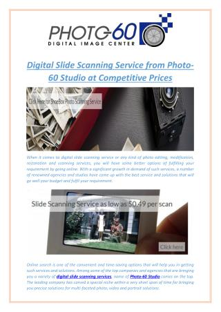 Digital Slide Scanning Service from Photo-60 Studio at Competitive Prices