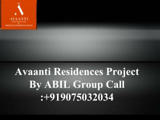 Avaanti Residences Project By ABIL Group Call : 919075032034