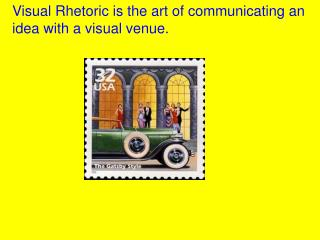 Visual Rhetoric is the art of communicating an idea with a visual venue.
