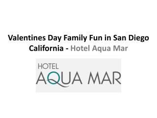 Valentines Day Family Fun in San Diego California