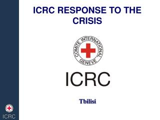 ICRC RESPONSE TO THE CRISIS