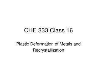 CHE 333 Class 16