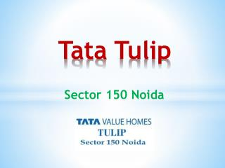 Tata Value Homes - Tata Tulip Sector 150 Noida