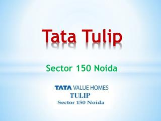 Tata Tulip Sector 150 Noida - Tata Value Homes