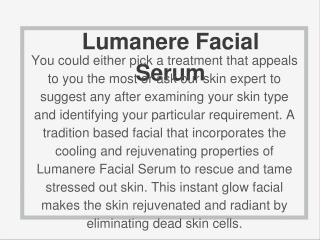 Get Glow Like Celebrities With Lumanere Facial Serum