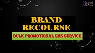 Best Promotional Sms Marketing Company -Brand Recourse