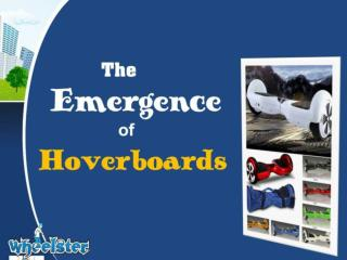 The Emergence of Hoverboards