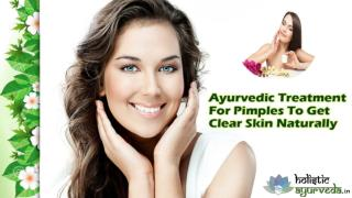 Ayurvedic Treatment For Pimples To Get Clear Skin Naturally