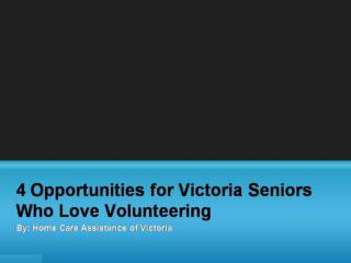 4 Opportunities for Victoria Seniors Who Love Volunteering
