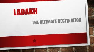 Ladakh - The Ultimate Destination