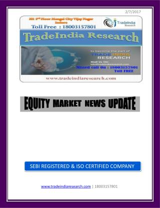 TradeIndia Research Daily Equity Research Report of 7th Feb 2017