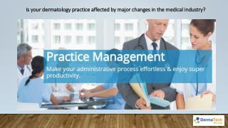Is your dermatology practice affected by major changes in the medical industry?