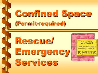 Confined Space Permit-required   Rescue