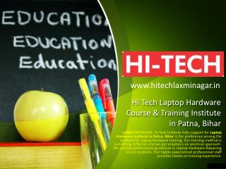 Hi Tech Laptop Hardware Course & Training Institute in Patna, Bihar