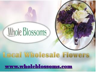 Local Wholesale Flowers - www.wholeblossoms.com
