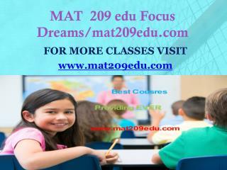 MAT 209 edu Focus Dreams/mat209edu.com