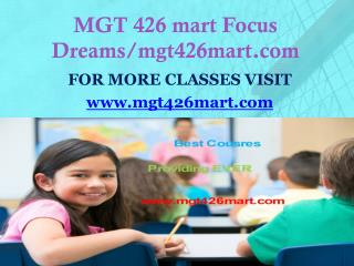 MGT 426 mart Focus Dreams/mgt426mart.com
