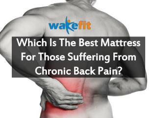 Which Is The Best Mattress For Those Suffering From Chronic Back Pain