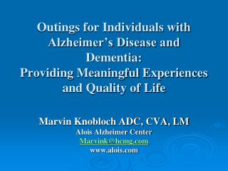 Outings for Individuals with Alzheimer s Disease and Dementia: Providing Meaningful Experiences and Quality of Life