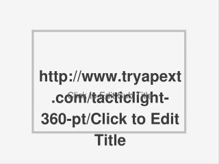 http://www.tryapext.com/tacticlight-360-pt/