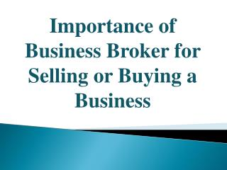 Importance of Business Broker for Selling or Buying a Business