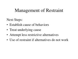 Management of Restraint