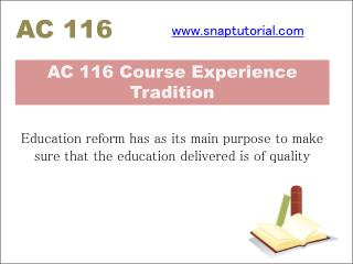 AC 116 Course Experience Tradition / snaptutorial.com
