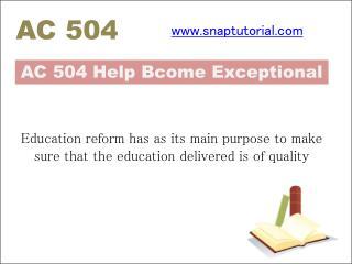 AC 504 Help Bcome Exceptional / snaptutorial.com